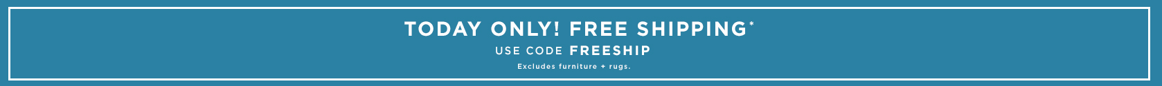 Today Only! Free Shipping. Use Code FREESHIP
