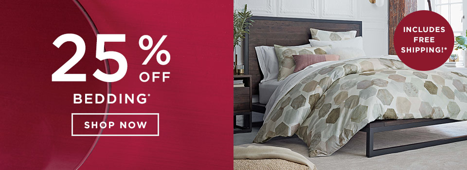25% Off Bedding. Includes Free Shipping!