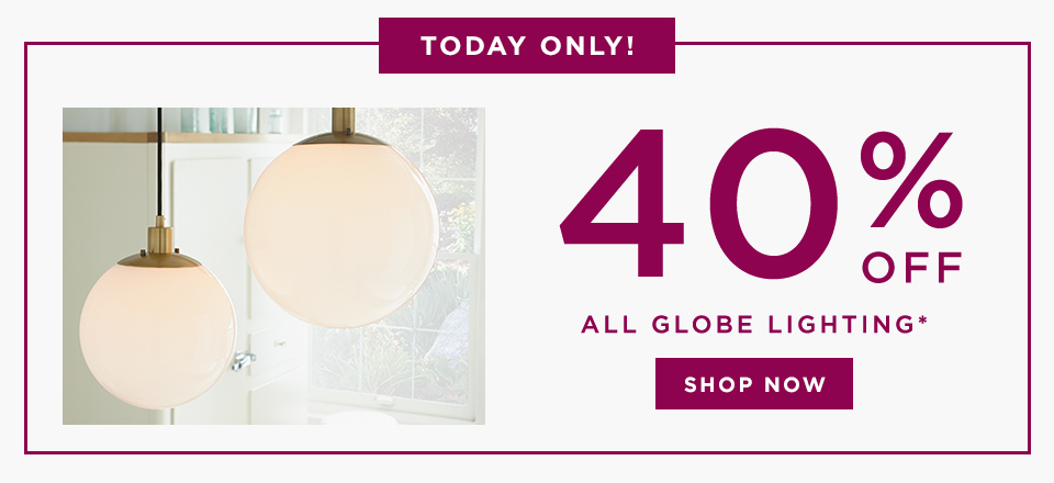 Today Only! 40% Off Globe Lighting