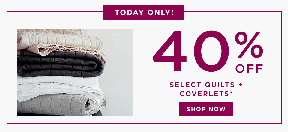 Today Only! 40% Off Select Quilts + Coverlets
