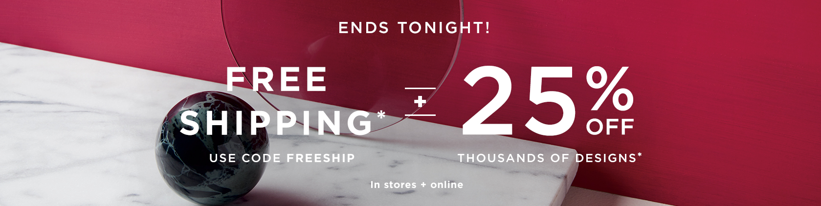 Ends Tonight! Free Shipping with code FREESHIP + 25% Off Thousands Of Designs