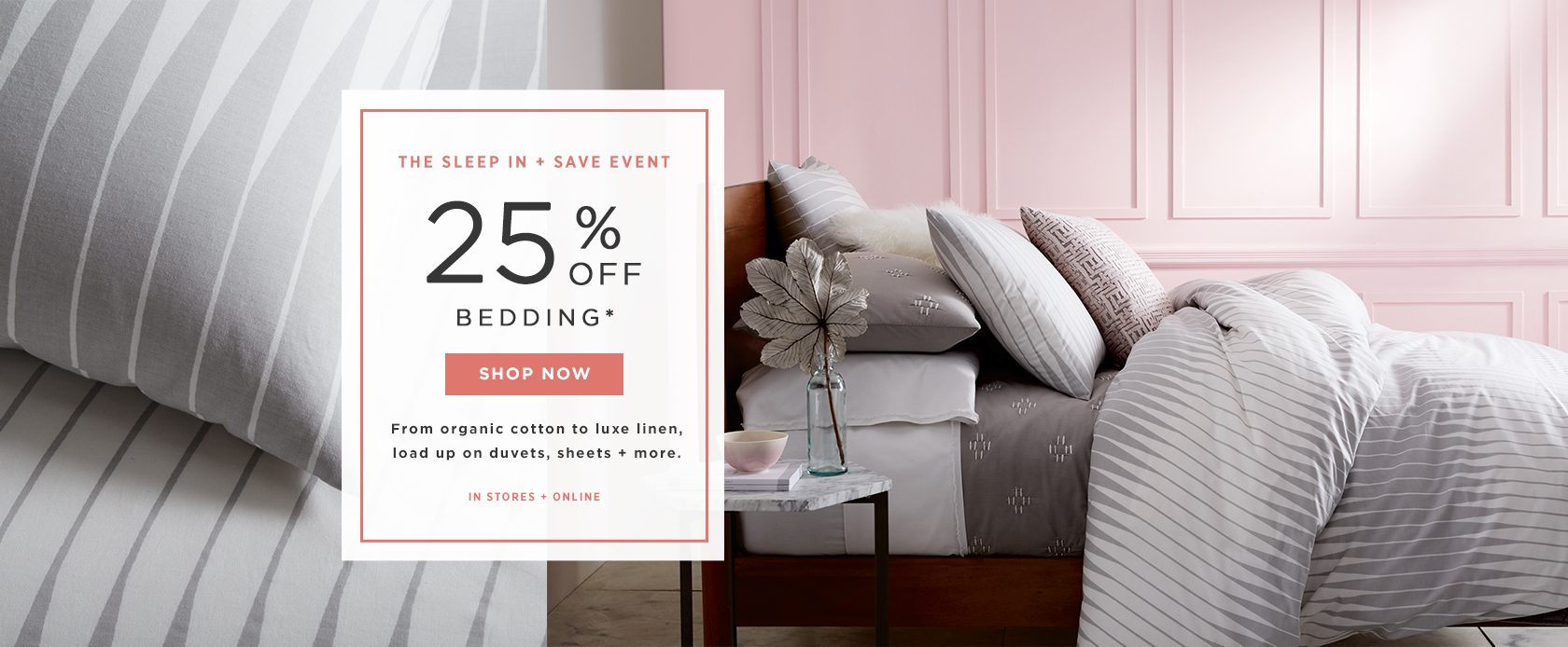 The Sleep In + Save Event: 25% Off Bedding