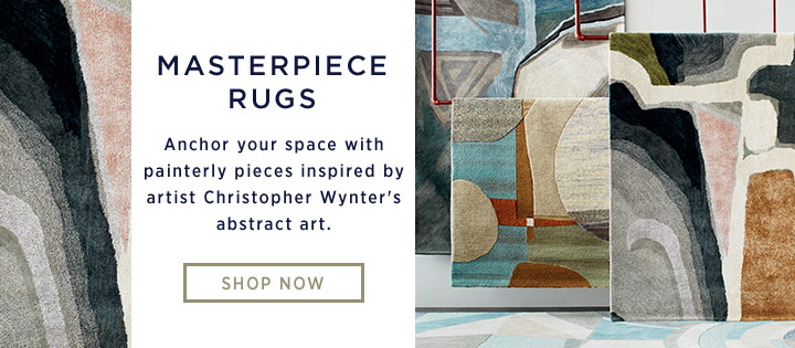 Masterpiece Rugs - Anchor your space with painterly pieces inspired by artist Christopher Wynter's abstract art.