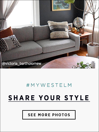 #MYWESTELM Share Your Style - See More Photos