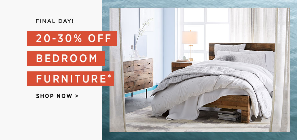 Final Day! 20-30% Off Bedroom Furniture