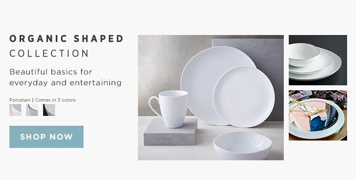 Organic Shaped Collection - Beautiful basics for everyday and entertaining