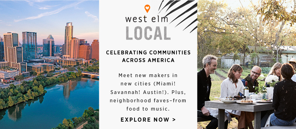West Elm Local - Celebrating Communities Across America