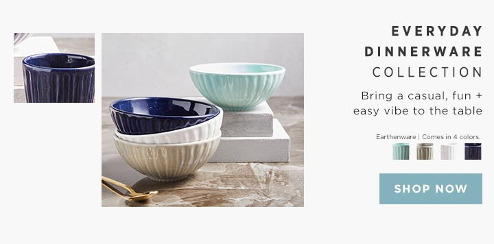 Everyday Dinnerware Collection - Bring a casual, fun + easy vibe to the table