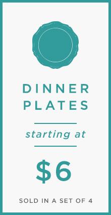 Dinner Plates Starting At $6