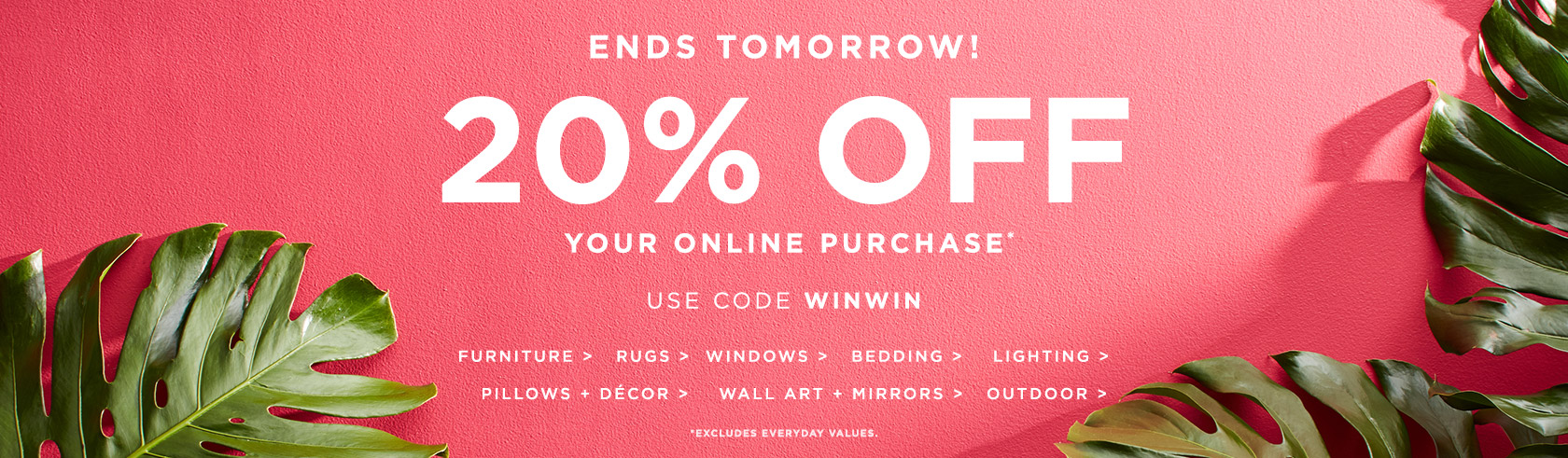 Ends Tomorrow! 20% Off Your Online Purchase! Use Code WINWIN