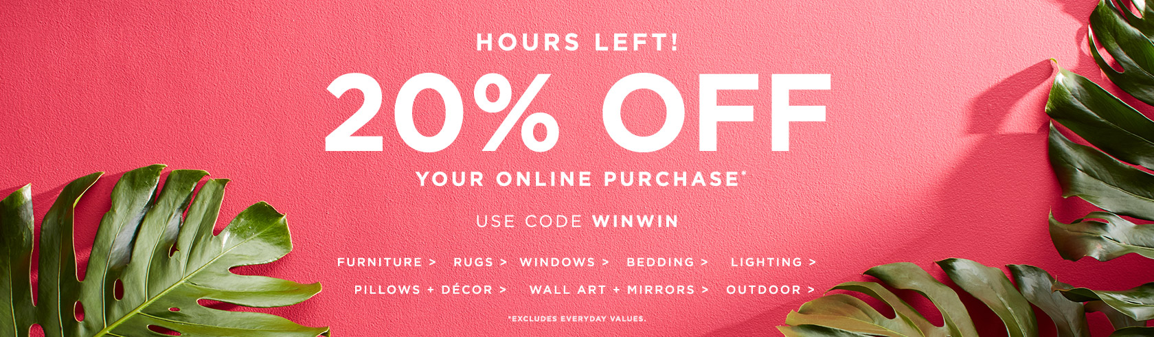 Hours Left! 20% Off Your Online Purchase! Use Code WINWIN