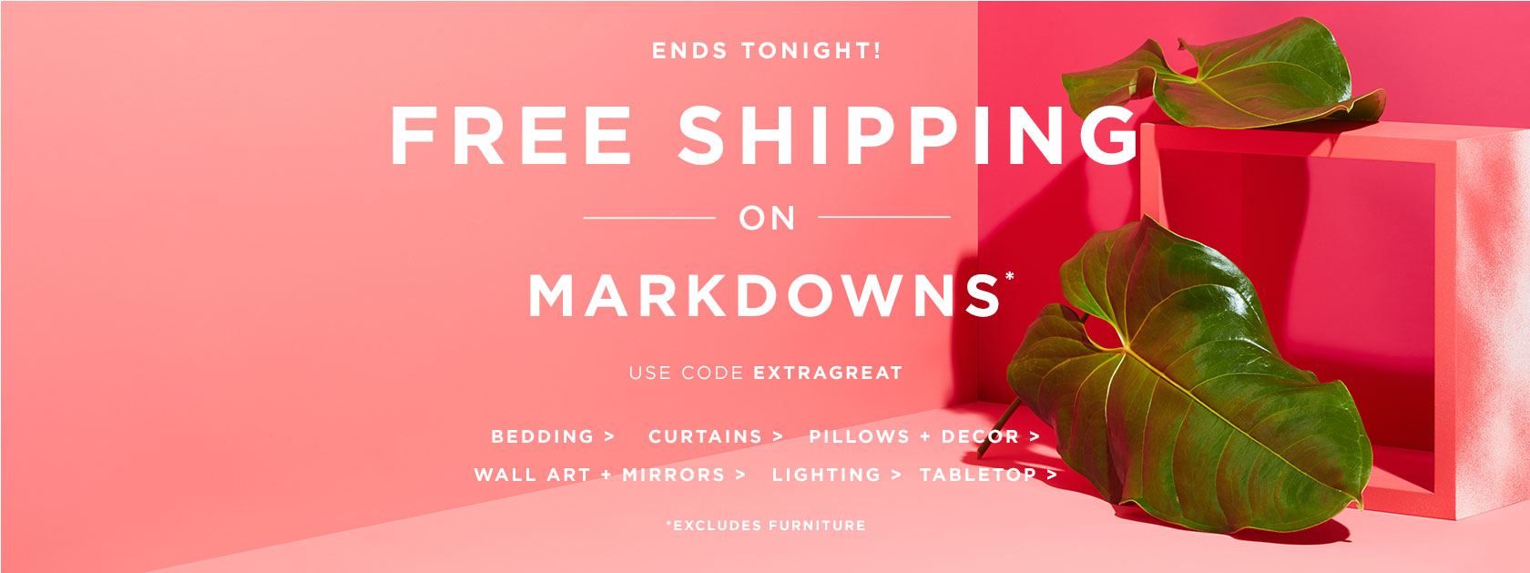 Ends Tonight! Free Shipping On Markdowns! Use Code EXTRAGREAT