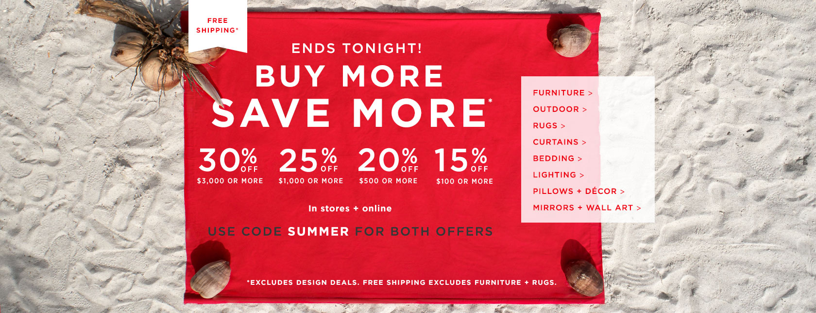 Ends Tonight! Buy More Save More! Up To 30% Off + Free Shipping. Use Code SUMMER for both offers